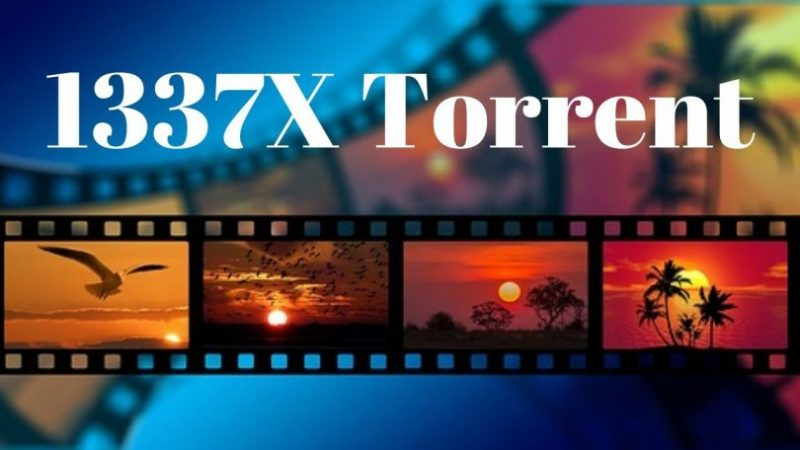 Updated 1337x Proxy Sites to unblock and Alternatives to 1337x Torrent Site